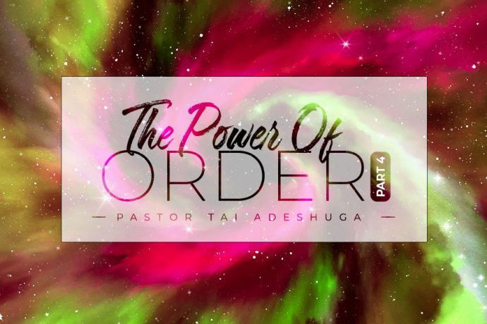 The Power of Order (Part 4)